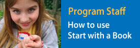 Program Staff: How to use Start with a Book