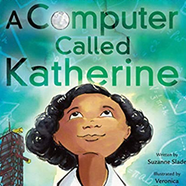 illustrated cover of A Computer Called Katherine showing a little girl looking up at the title above her.