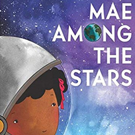 illustrated cover of Mae Among the Stars showing girl in space helmet with night sky behind her