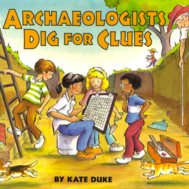 "cover of ""Archeologists Dig for Clues"" showing kids looking at a dig grid map"