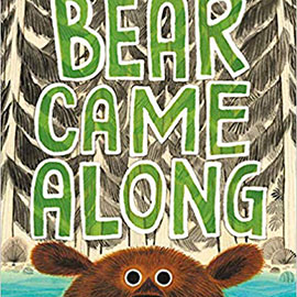 cover of Bear Came Along with illustration showing brown trees and the top of a bear's head.
