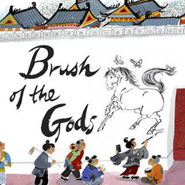 illustrated cover of Brush of the Gods showing Chinese children watching boy paint a horse on a wall.