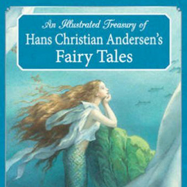 An Illustrated Treasury Of Hans Christian Andersens Fairy Tales