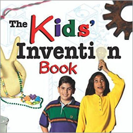 """cover of """"THe Kid's Invention Book"""" showing photo of two kids. One is holding a lightbulb about her head."""