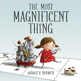 """cover of """"The Most Magnificent Thing"""" showing girl pulling red wagon full of junk"""