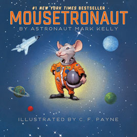 "cover of ""Mousetronaut"" showing a mouse in a space suit"