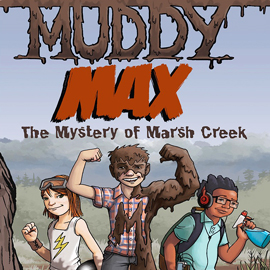 "cover of ""Muddy Max"" showing a boy half covered in mud. The muddy side has large muscles"