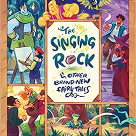cover of The Singing Rock and Other Brand New Fairy Tales showing six panels with different illustrations.