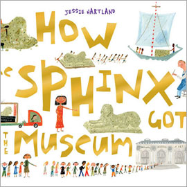 "cover of ""How the Sphinx Got to the Museum"" showing stages of the journey"