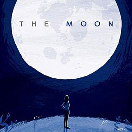 illustrated cover of The Moon. It shows a girl looking up at the large moon.