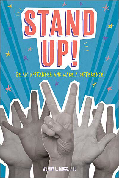 Cover of book Stand Up! Be an Upstander and Make a Difference