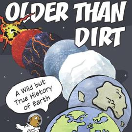 illustrated cover of Older Than Dirt showing creation stages of the Earth