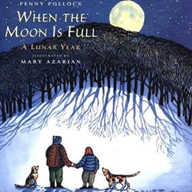 illustrated cover of When the Moon Is Full showing an adult, child, and two dogs in the snow looking up the hill at trees and the moon.