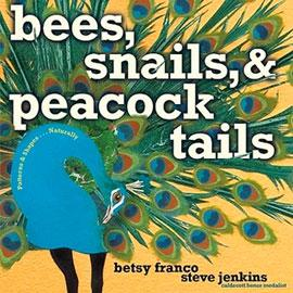 "cover of ""Bees, Snails, and Peacock Tails"" showing a peacock"