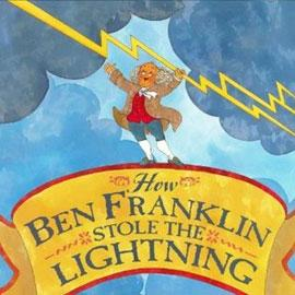 "cover of ""How Ben Frankling Stole the Lightning"" showing Ben Franklin hanging from a lightning bolt"