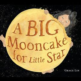 illustrated cover of A Big Mooncake for Little Star showing a child eating the moon.