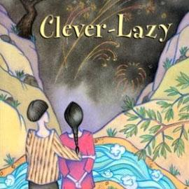 "illustrated cover of ""Clever-Lazy"" showing two people in front of a river with hills in front of them"