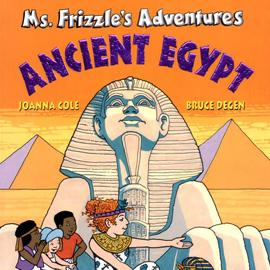 "cover of ""Ms. Frizzle's Adventures: Ancient Egypt"" showing a sphinx"