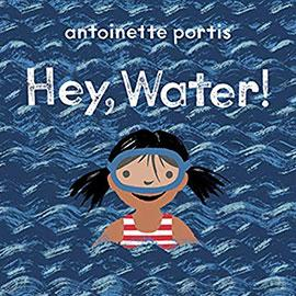 illustrated cover of Hey, Water! showing girl in waves of water with snorkel mask on.