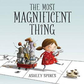 "cover of ""The Most Magnificent Thing"" showing girl pulling red wagon full of junk"
