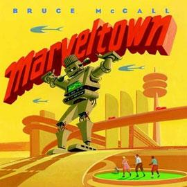 "cover of ""Marveltown"" showing giant robot holding up book title"
